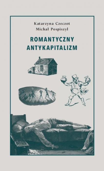 Okładka romantyczny antykapitalizm czeczot pospiszyl recenzja mały format